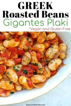 Gigantes Plaki - Tender Greek Roasted Beans in Tomato Sauce Greek Roasted Beas Gigantes Plaki -Luscious, tender baked beans in a tomato-herb sauce. A traditional Greek dish bursting with flavor and nutrients. Mediterranean Dishes, Mediterranean Diet Recipes, Vegetable Recipes, Vegetarian Recipes, Healthy Recipes, Vegan Greek, Whole Food Recipes, Cooking Recipes, Greek Cooking