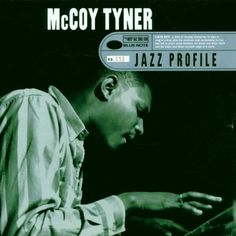 Jazz Profile: McCoy Tyner