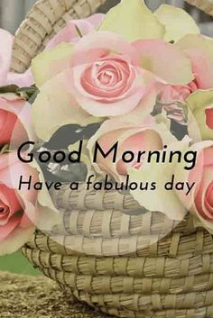 Good morning wishes have a fabulous day with wooden basket roses. Good Morning Picture Messages, Good Morning Romantic, Good Morning Greeting Cards, Good Morning Flowers Pictures, Good Morning Kisses, Good Morning Beautiful Images, Good Morning My Love, Good Morning Images Hd, Good Morning Texts