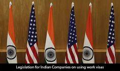 Legislation for Indian Companies on Using Work Visas   https://www.morevisas.com/immigration-news-article/legislation-for-indian-companies-on-using-work-visas/4657/