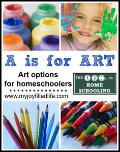 A is for Art - Art Options for Homeschoolers {The ABCs of Homeschooling} - My Joy-Filled Life