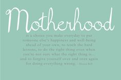 Motherhood... applies to Type 1 Diabetes as well.