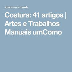 Costura: 41 artigos | Artes e Trabalhos Manuais umComo