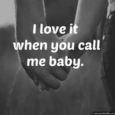 I Love It When You Call Me Baby I love calling you my baby I love you baby 💋 My Baby Quotes, Hand Quotes, Couple Quotes, New Quotes, Words Quotes, Funny Quotes, Life Quotes, Inspirational Quotes, Sayings