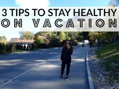 3 Tips to Stay Healthy on Vacation - How I Lost 5 Pounds on Vacay - Flora Foodie