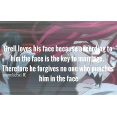 Kuroshitsuji that's an interesting fact. So Grell, did you ever forgive Sebastian for punching you in the face.?! XD