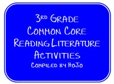 3rd grade common core reading literature activities with links.