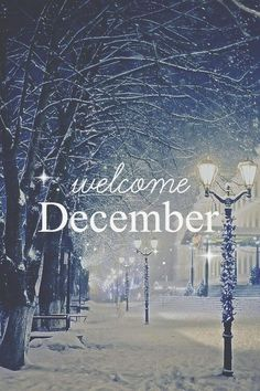 Welcome ... sweet, cold, glorious December!