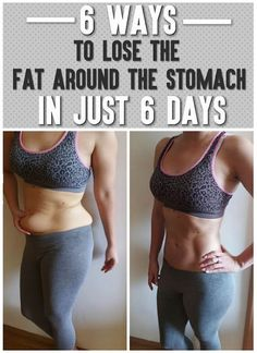 6 Ways to lose the fat around the stomach in just 6 days