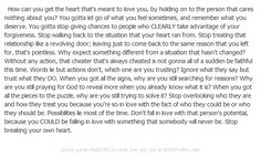 This is exactly why NO ONE should take back a cheater. Stop thinking about how things could be, because whats done is done and nothing can change it. Move on! Why do some people not understand this? Great Quotes, Quotes To Live By, Me Quotes, Inspirational Quotes, Amazing Quotes, Love You, Let It Be, Cheaters, Meaningful Quotes
