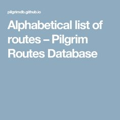 Alphabetical list of routes – Pilgrim Routes Database