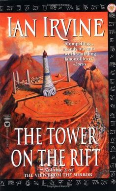 The Tower on the Rift: Volume 2 of The View From The Mirror by Ian Irvine