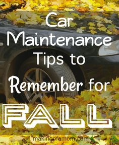 Car Maintenance Tips to Remember for Fall. Keep your car tip top and functioning properly with the weather changes.