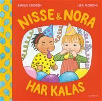 Emelie Andrén o Lisa Moroni: Nisse & Nora har kalas