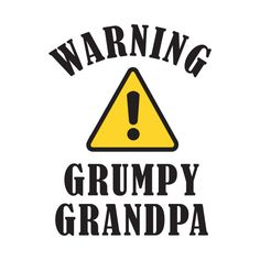 Check out this awesome 'Warning+Grumpy+Grandpa' design on @TeePublic!