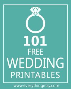 101 Free Wedding Printables for your DIY Wedding! These are awesome!