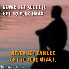 Never let success get to your head. Never let failure get to your heart. #inspire #quotes #motivational #quoteoftheday #truth #quotestoliveby #instagood #instadaily #instalike #instaquote