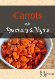 Fast, easy and fresh! Carrots with Rosemary and Thyme | The Creekside Cook