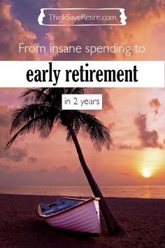 How this couple went from insane spending to being able to retire super early, and in only 2 years!