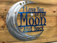 Made from 14 gauge steel 18 in diameter and customized in our shop Great way to show your love! Perfect gift for any holiday or just to say I love you. Let us know how we can help Say I Love You, My Love, I Love You To The Moon And Back, Craft App, Pallet Wall Art, Gifts For My Wife, Lighted Canvas, Sand Crafts, Shades Of Teal