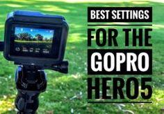 GoPro HERO5 Settings - Wow! Best advice!