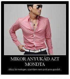 öltözz fel melegen XD