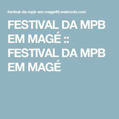 FESTIVAL DA MPB EM MAGÉ :: FESTIVAL DA MPB EM MAGÉ