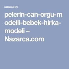 pelerin-can-orgu-modelli-bebek-hirka-modeli – Nazarca.com