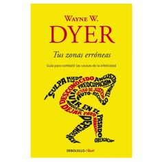 ¿Dónde se encuentran nuestras zonas erróneas, qué significan y cómo superarlas? Bestseller de autoayuda http://sloyu.com/blog/2012/07/tus-zonas-erroneas/