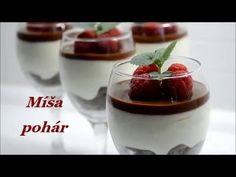 Vyzkoušejte: míša pohár s malinami ✅ Přehledný recept s fotografiemi. ⭐ Chutný tip na tento den! Panna Cotta, Cheesecake, Sweets, Make It Yourself, Cooking, Ethnic Recipes, Food, Kitchen, Dulce De Leche