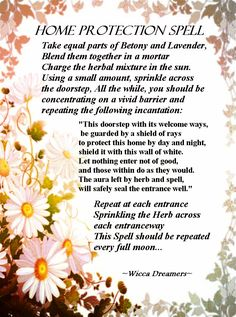 Most Witches cast Wards of Protection around their homes, some simple and others quite elaborate... This is a simple Herbal Spell of Protection that will protect your home while also bringing Peace  Harmony...