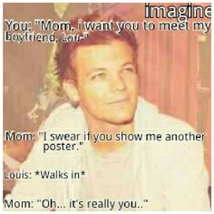 Lol. I did this to my dad. The same Sunday he took me to my mom's, I did the same. But I wish tht Louis really walked in