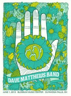 Dave Matthews band Poster June 1, 2013 Blossom, Cuyahoga Falls, OH  YES!!!! Was there, best dmb show ever, they were fucking fantastic!!!!