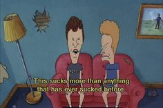 one of the best, and as i read this, i can SO hear Butthead saying this