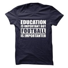 FOOTBALL is importanter, Order HERE ==> https://www.sunfrog.com/LifeStyle/FOOTBALL-is-importanter-57177762-Guys.html?id=41088 #christmasgifts #xmasgifts #footballlovers