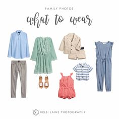 What to wear - family photos -  Kelsi Laine Photography