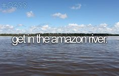 life long dream to visit the amazon