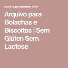 Arquivo para Bolachas e Biscoitos | Sem Glúten Sem Lactose