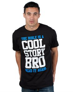 Cool Story Bro - Christian Mens Shirts for $14.99 | C28.com