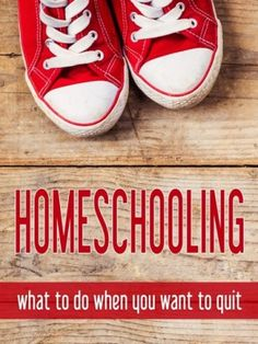 Homeschooling: What To Do When You Want to Quit - iHomeschool Network