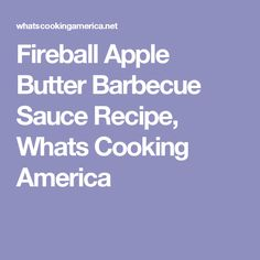 Enjoy the flavors of this tangy, sweet Fireball Apple Butter Barbecue Sauce. The apple butter shines with a hint of cinnamon from the Fireball whisky. Apple Butter Barbecue Sauce Recipe, Barbecue Sauce Recipes, Bbq Sauces, Butter Sauce, Mashed Potato Candy, Mexican Bread Pudding, Chocolate Banana Bread, Chocolate Fudge, White Chocolate