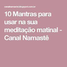 10 Mantras para usar na sua meditação matinal - Canal Namastê