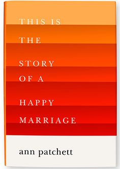 Probably my absolute favorite nonfiction of 2013. This Is the Story of a Happy Marriage