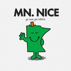 """Minnesotans have a tendency to speak their mind, while saying it in the nicest way possible. When you decide to dye your hair a bold new shade, don't be surprised if someone compliments it with """"that's a very interesting color on you."""" Some call it passive aggressive. We prefer """"Minnesota nice."""""""