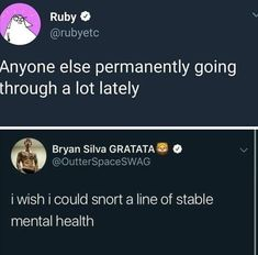 Anyone else permanently going through a lot lately AM ~ 09 Aug 18 Bryan Silva GRATATA º O É i Wish i could snort a line of stable mental health - iFunny :) Funny Cute, The Funny, That's Hilarious, Memes Spongebob, Haha, My Tumblr, Humor, Story Of My Life, Mood Quotes