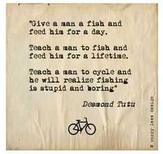 Real Desmond Tutu quote. Funny and Inspirational Cycling Greetings card available from www.worrylessdesign.co.uk