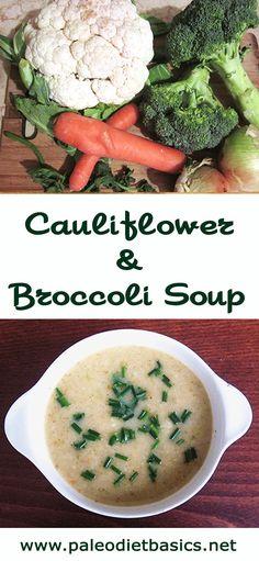 Cauliflower and Broccoli Soup  www.paleodietbasics.net