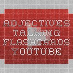 Adjectives - Talking Flashcards - YouTubehttps://www.youtube.com/watch?v=4gobjCDvbB4