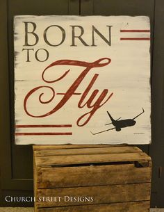 Hand Painted Born To Fly Wooden Sign with Plane Silhouette - Customize Your Plane Silhouette - Aviation Sign - Airplane Sign - by Church Street Designs