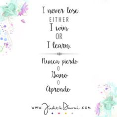 """I never lose. Either I win or I learn."" ********** ""Nunca pierdo o gano o aprendo."""